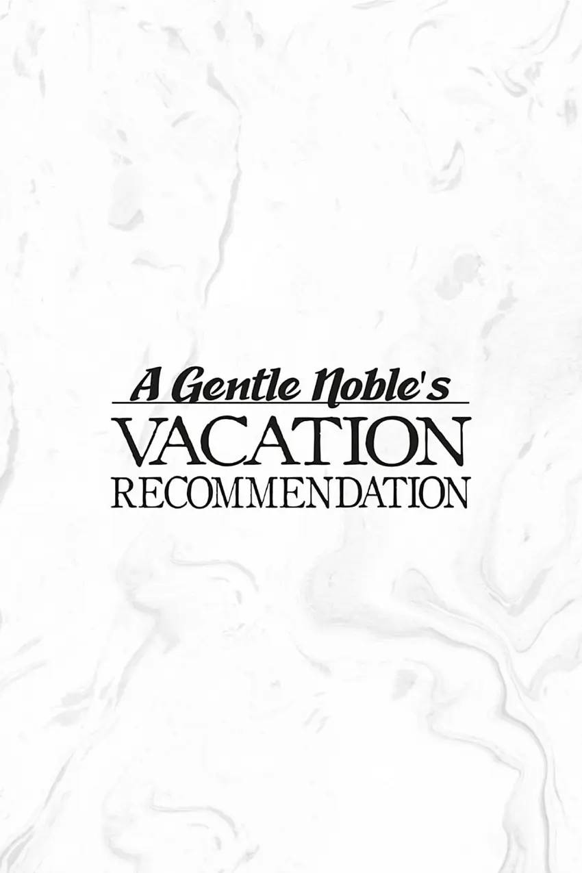 A Gentle Noble's Vacation Recommendation