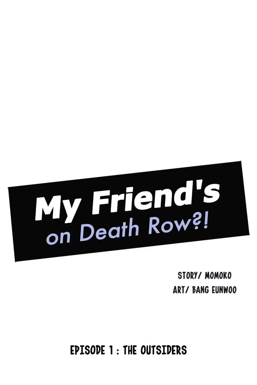 My Friend's on Death Row?!